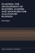 Planning the Development of Builders, Leaders and Managers for 21st-Century Business