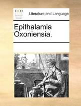 Epithalamia Oxoniensia.