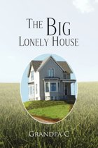 The Big Lonely House