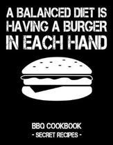 A Balanced Diet Is Having a Burger in Each Hand