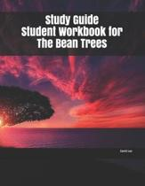 Study Guide Student Workbook for The Bean Trees