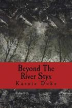 Beyond The River Styx