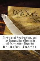 The Outing of President Obama and the Incorporation of Inequality and Socioeconomic Stagnation