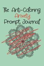 The Anti-Coloring Anxiety Prompt Journal