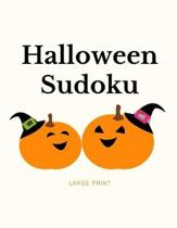 Halloween Sudoku: 100 Easy Puzzles In Large Print Halloween Themed