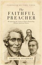 The Faithful Preacher (Foreword by John Piper)
