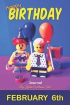Happy Birthday Journal February 6th