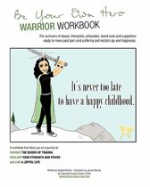 Be Your Own Hero Warrior Workbook