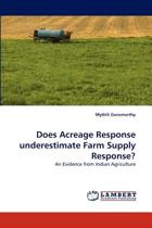 Does Acreage Response Underestimate Farm Supply Response?