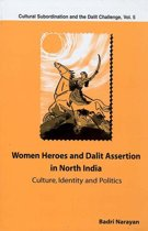 Women Heroes and Dalit Assertion in North India