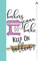 Bakers Gonna Bake Keep on Rolling