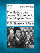 The Madras Law Journal Supplement. the Pittapore Case