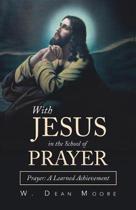With Jesus in the School of Prayer
