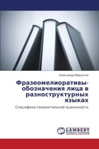 Frazeomeliorativy-Oboznacheniya Litsa V Raznostrukturnykh Yazykakh