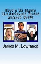 Should We Ignore the Reviewers Versus Authors Wars?