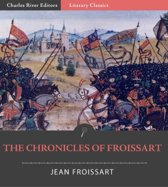 The Chronicles of Froissart (Illustrated Edition)