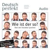 Deutsch lernen Audio - Wie ist der so? Über den Charakter sprechen