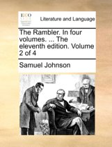 The Rambler. in Four Volumes. ... the Eleventh Edition. Volume 2 of 4
