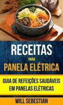 Receitas para Panela Elétrica: Guia de Refeições Saudáveis em Panelas Elétricas