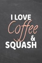 I Love Coffee & Squash: Squash Notebook, Planner or Journal - Size 6 x 9 - 110 Dotted Pages - Office Equipment, Supplies -Funny Squash Gift Id