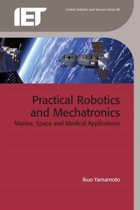 Practical Robotics and Mechatronics