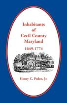 Inhabitants of Cecil County, Maryland 1649-1774