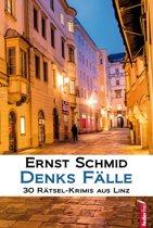 Denks Fälle: 30 Rätsel-Krimis aus Linz