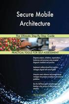 Secure Mobile Architecture the Ultimate Step-By-Step Guide