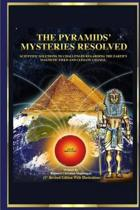 The Pyramid's Mysteries Resolved
