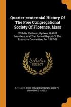 Quarter-Centennial History of the Free Congregational Society of Florence, Mass