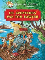 De avonturen van Tom Sawyer. Van Mark Twain (Stilton)