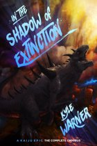 In the Shadow of Extinction: A Kaiju Epic - The Complete Omnibus