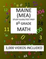 8th Grade MAINE MEA TEST, 2019 MATH, Test Prep: : 8th Grade MAINE EDUCATIONAL ASSESSMENT TEST 2019 MATH Test Prep/Study Guide