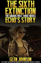 The Sixth Extinction: The Squads First Three Weeks – Echo's Story.