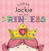 Today Jackie Will Be a Princess