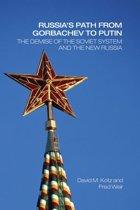 Russia's Path from Gorbachev to Putin