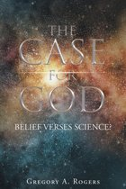 THE CASE FOR GOD – Belief verses Science?
