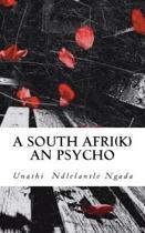 A South Afri(k)an Psycho
