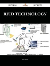 RFID Technology 67 Success Secrets - 67 Most Asked Questions On RFID Technology - What You Need To Know