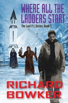 Where All The Ladders Start (The Last P.I. Series, Book 3)