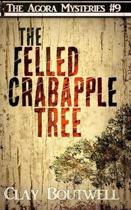 The Felled Crabapple Tree