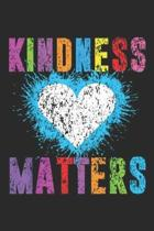 Kindness Matters: Kindness Matters Choose Kind Anti Bullying Movement Journal/Notebook Blank Lined Ruled 6x9 100 Pages