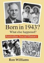 Born in 1943? What Else Happened?