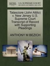 Tatasciore (John Attilo) V. New Jersey U.S. Supreme Court Transcript of Record with Supporting Pleadings