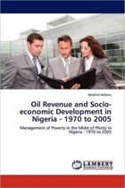 Oil Revenue and Socio-Economic Development in Nigeria - 1970 to 2005