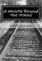 A Whistle Beyond the Tracks