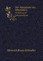 Der Aberglaube Des Mittelalters Ein Beitrag Zur Culturgeschichte