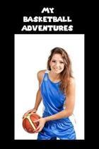 My Basketball Adventures