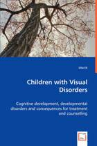 Children with Visual Disorders - Cognitive Development, Developmental Disorders and Consequences for Treatment and Counselling