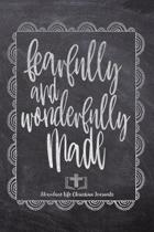 Fearfully And Wonderfully Made: Your Inspirational Christian Faith Gratitude Diary Notebook To Record, Remember, Reflect and To Achieve Total Happines